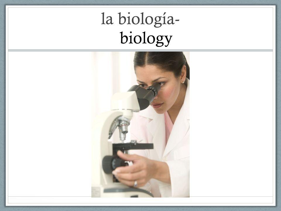 la biología- biology