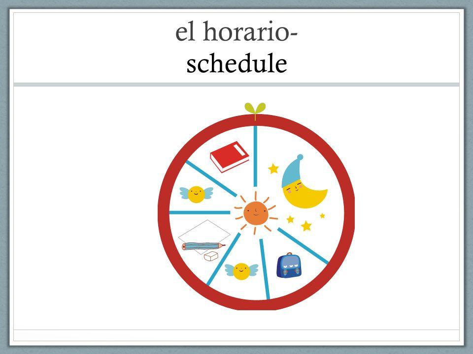el horario- schedule