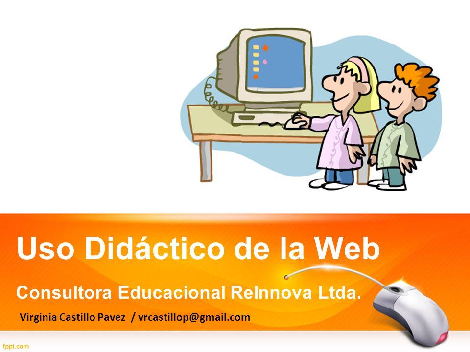 Uso Didáctico de la Web Consultora Educacional ReInnova Ltda. Virginia Castillo Pavez / vrcastillop@gmail.com