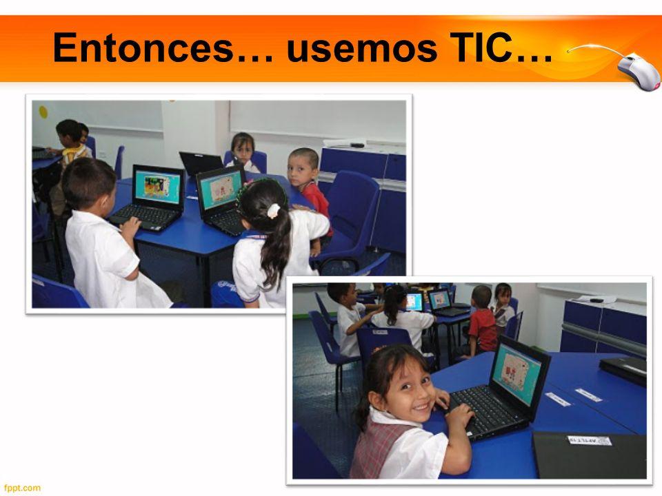 Entonces… usemos TIC…