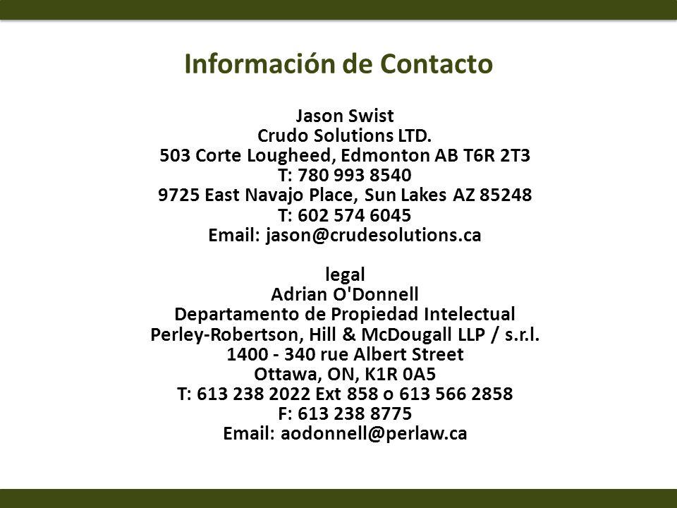 Información de Contacto Jason Swist Crudo Solutions LTD. 503 Corte Lougheed, Edmonton AB T6R 2T3 T: 780 993 8540 9725 East Navajo Place, Sun Lakes AZ
