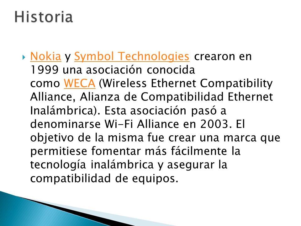 Nokia y Symbol Technologies crearon en 1999 una asociación conocida como WECA (Wireless Ethernet Compatibility Alliance, Alianza de Compatibilidad Eth