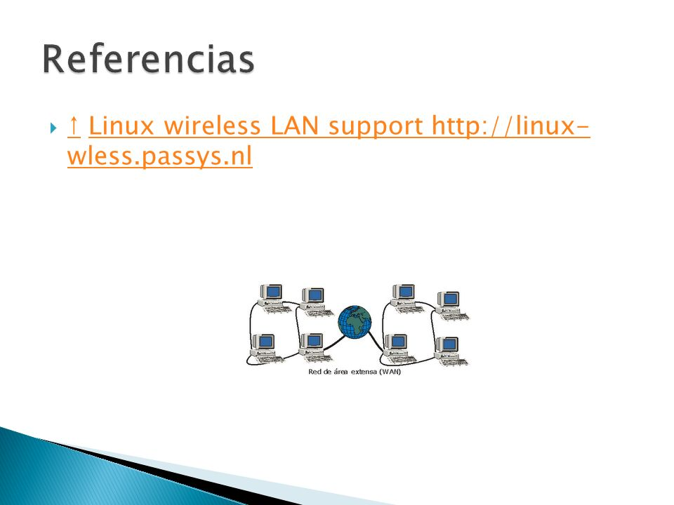 Linux wireless LAN support http://linux- wless.passys.nl Linux wireless LAN support http://linux- wless.passys.nl