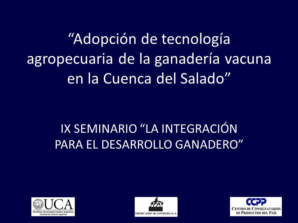 Adopción de tecnología agropecuaria de la ganadería vacuna en la Cuenca del Salado IX SEMINARIO LA INTEGRACIÓN PARA EL DESARROLLO GANADERO