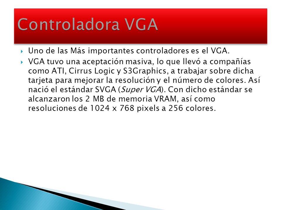Uno de las Más importantes controladores es el VGA. VGA tuvo una aceptación masiva, lo que llevó a compañías como ATI, Cirrus Logic y S3Graphics, a tr
