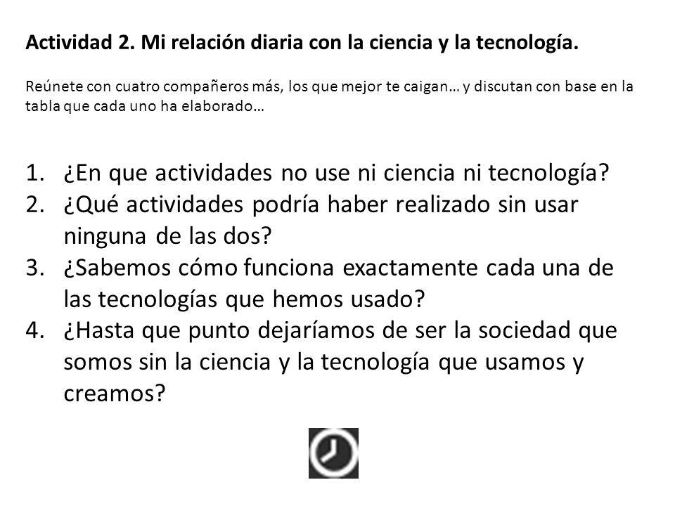 Actividad 2. Mi relación diaria con la ciencia y la tecnología.