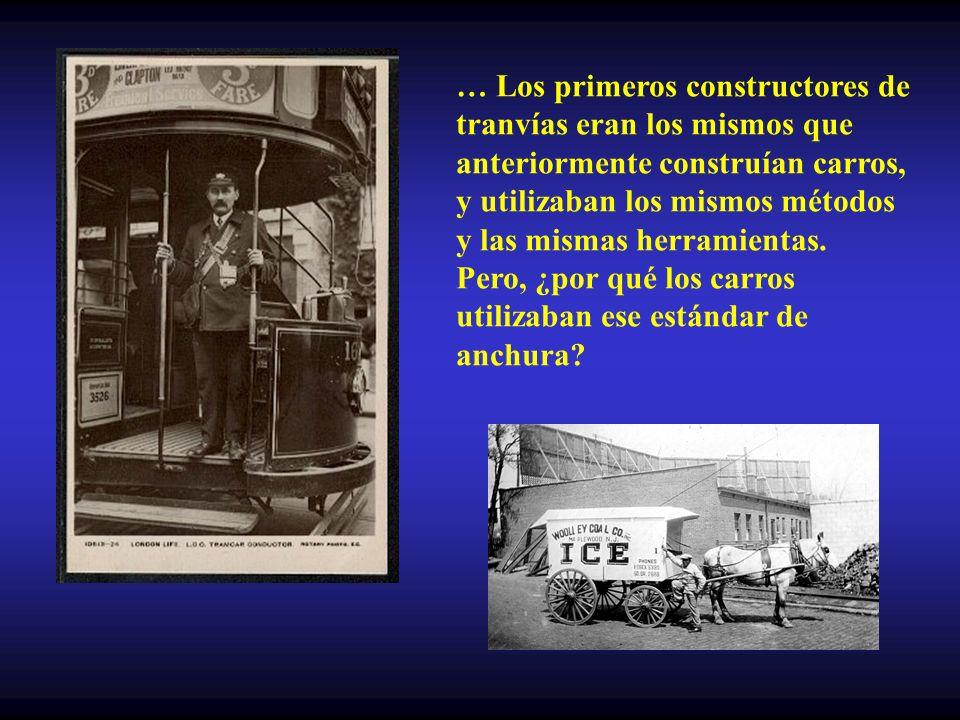 … Los primeros constructores de tranvías eran los mismos que anteriormente construían carros, y utilizaban los mismos métodos y las mismas herramientas.