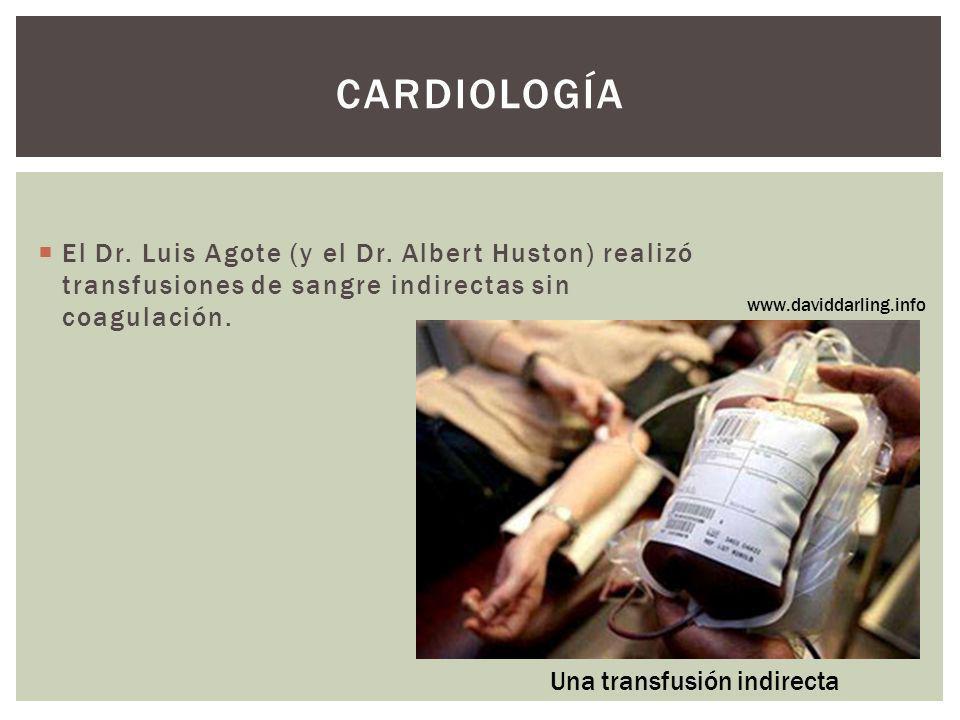 CARDIOLOGÍA El Dr. Luis Agote (y el Dr. Albert Huston) realizó transfusiones de sangre indirectas sin coagulación. www.daviddarling.info Una transfusi