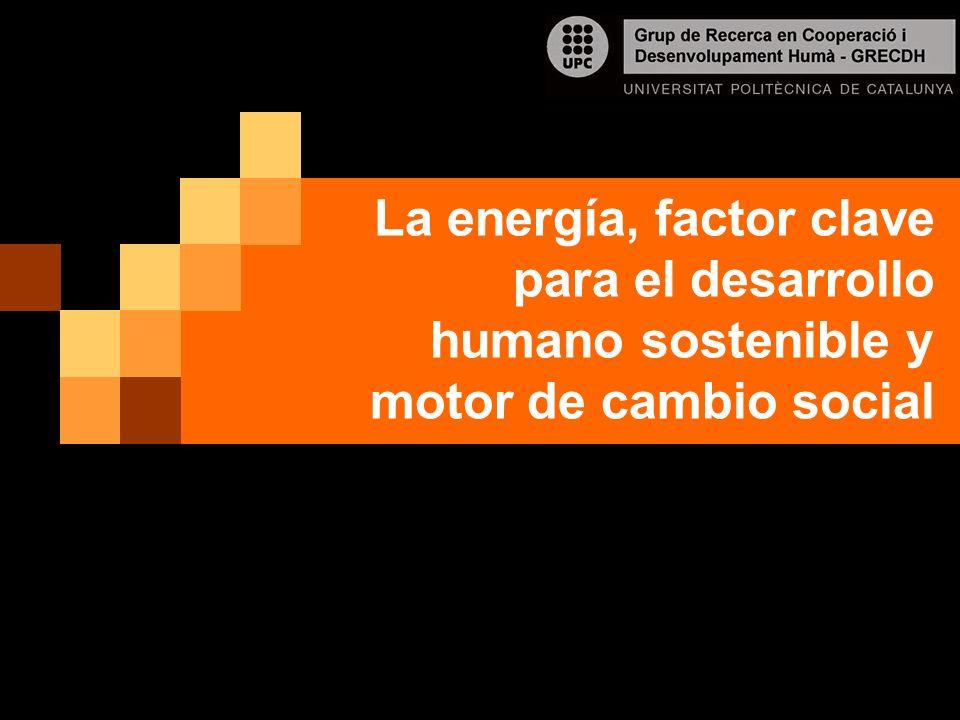 La energía, factor clave para el desarrollo humano sostenible y motor de cambio social