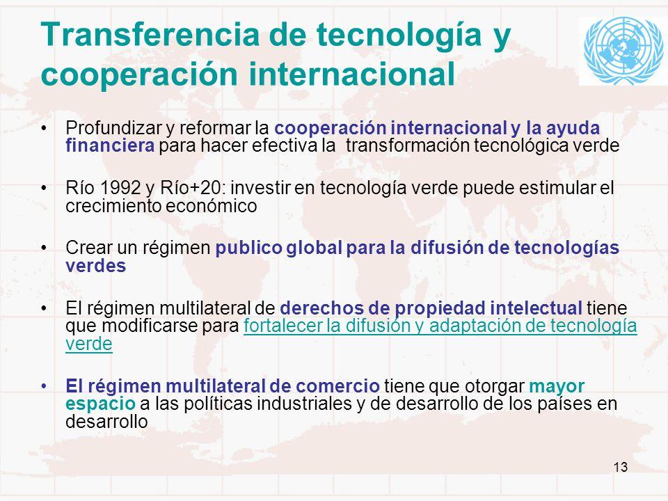 13 Transferencia de tecnología y cooperación internacional Profundizar y reformar la cooperación internacional y la ayuda financiera para hacer efecti