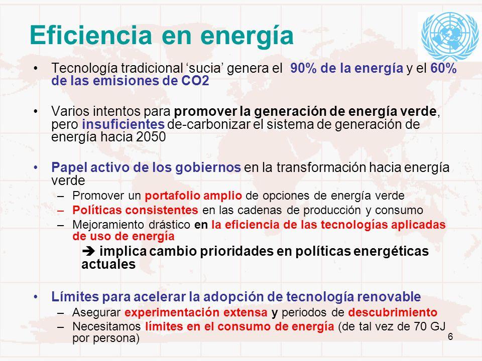 6 Eficiencia en energía Tecnología tradicional sucia genera el 90% de la energía y el 60% de las emisiones de CO2 Varios intentos para promover la gen