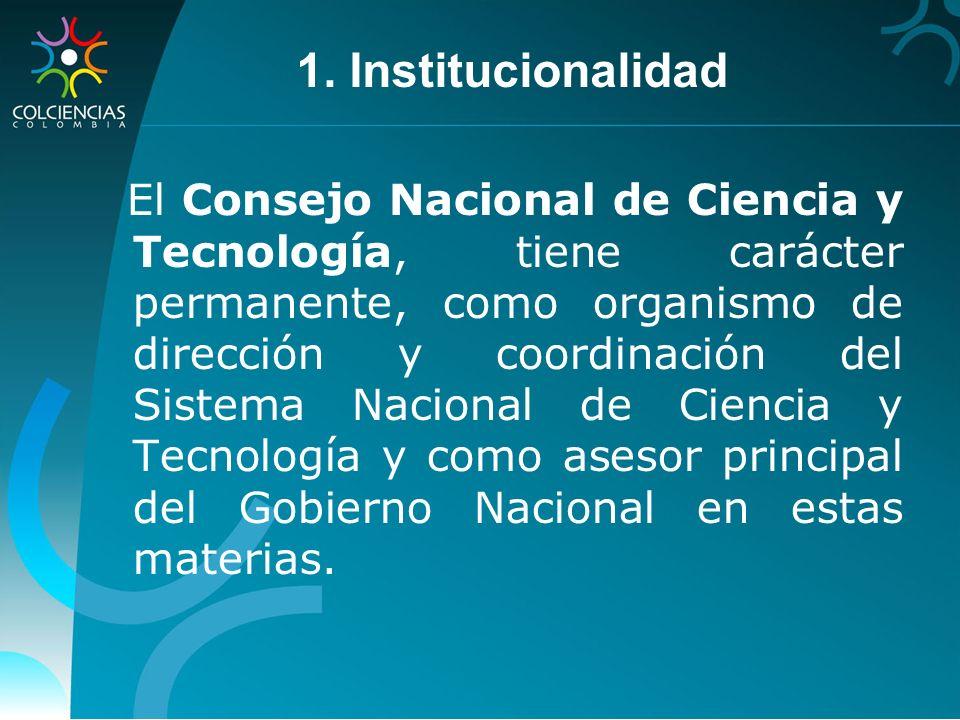 El Consejo Nacional de Ciencia y Tecnología, tiene carácter permanente, como organismo de dirección y coordinación del Sistema Nacional de Ciencia y T