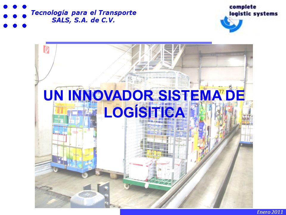 Enero 2011 Tecnología para el Transporte SALS, S.A. de C.V. UN INNOVADOR SISTEMA DE LOGÍSITICA