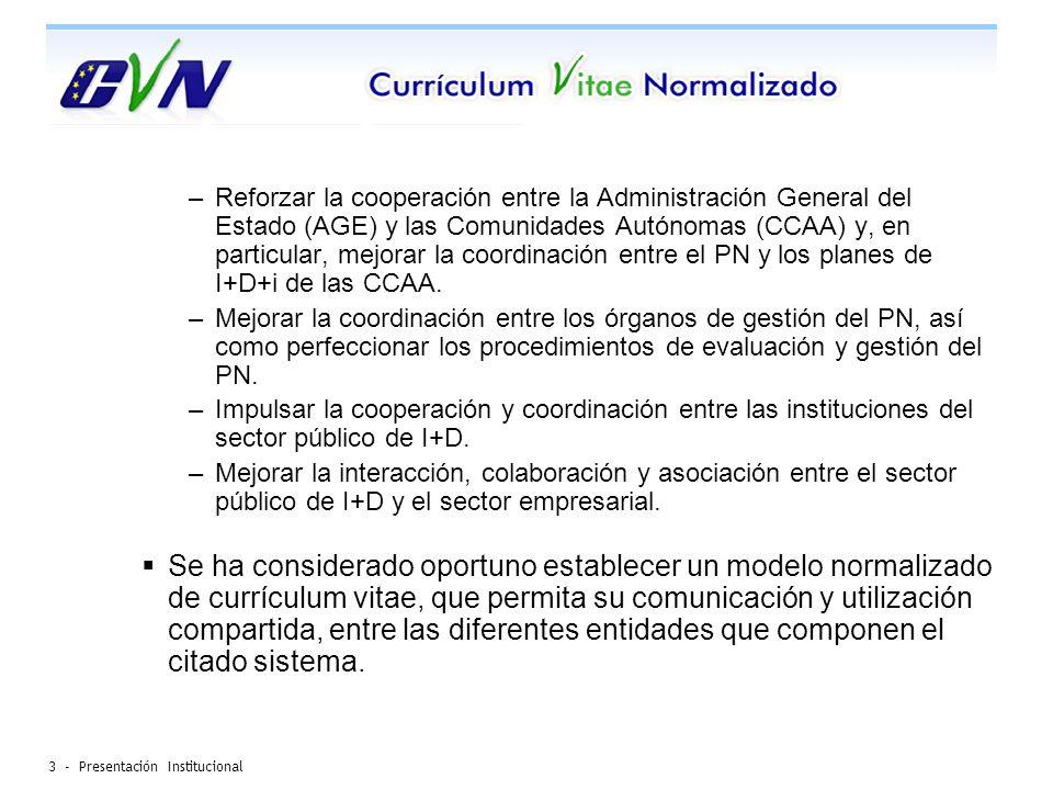 14 - Presentación Institucional Gracias por su atención Unidad de Soporte al Currículum Vitae Normalizado sugerencias.cvn@fecyt.es