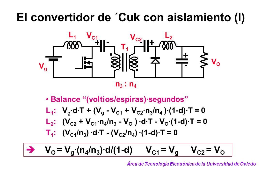 El convertidor de ´Cuk con aislamiento (I) Balance (voltios/espiras)·segundos L 1 : V g ·d·T + (V g - V C1 + V C2 ·n 3 /n 4 )·(1-d)·T = 0 L 2 : (V C2