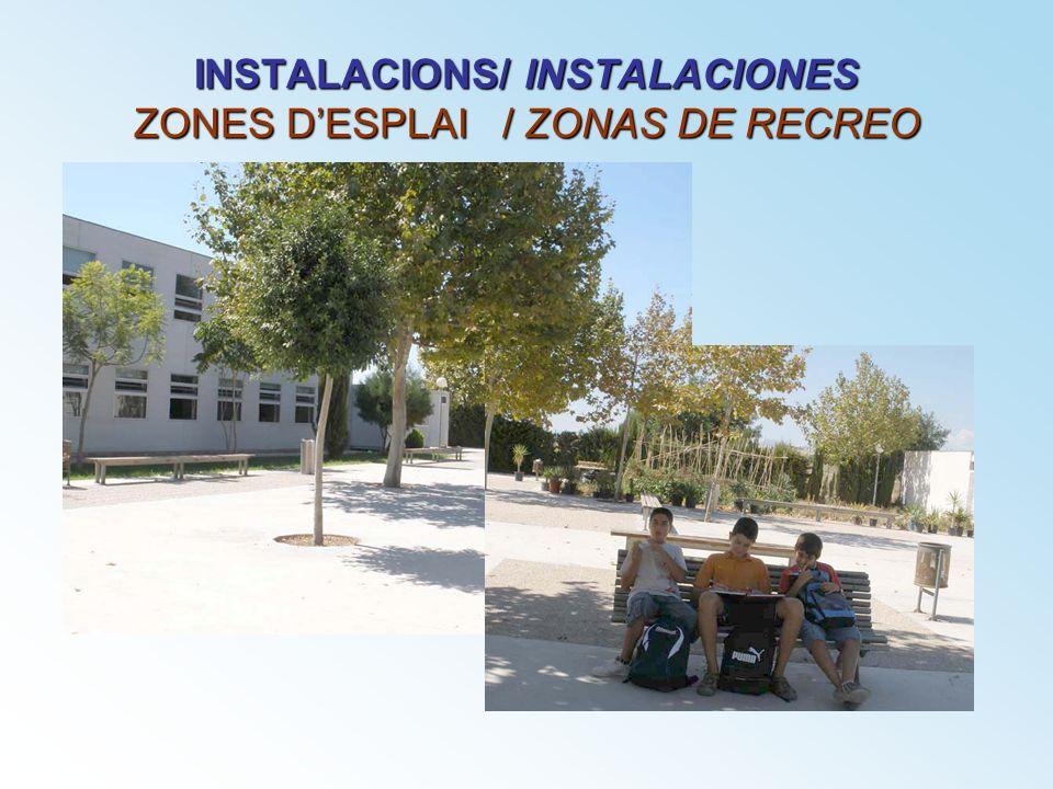 INSTALACIONS/ INSTALACIONES ZONES DESPLAI / ZONAS DE RECREO