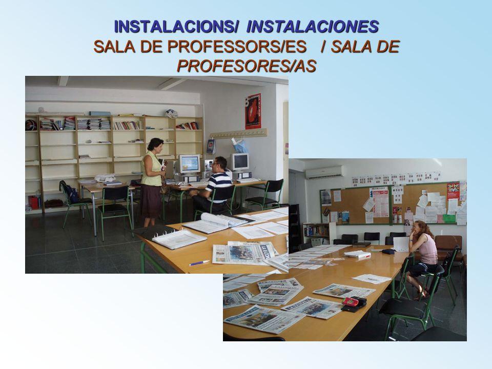 INSTALACIONS/ INSTALACIONES SALA DE PROFESSORS/ES / SALA DE PROFESORES/AS