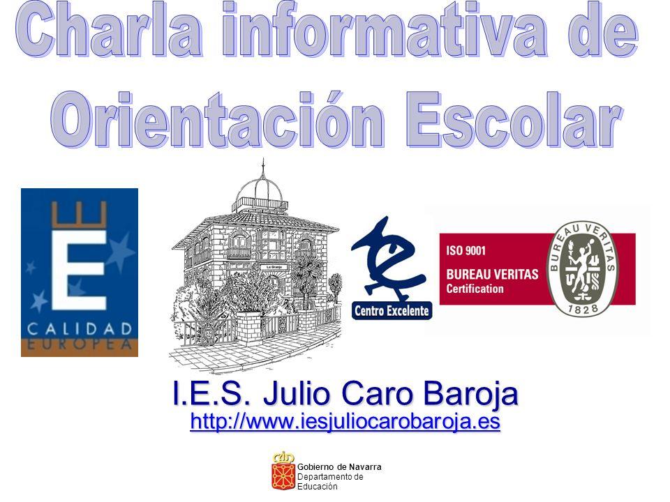 I.E.S. Julio Caro Baroja http://www.iesjuliocarobaroja.es http://www.iesjuliocarobaroja.es Gobierno de Navarra Departamento de Educación