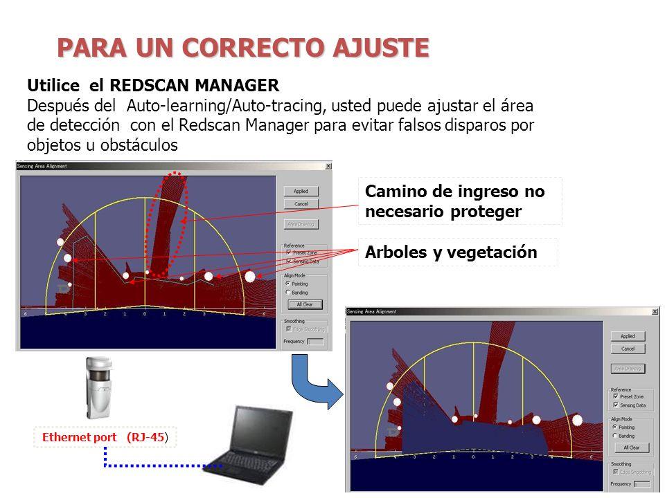 PARA UN CORRECTO AJUSTE Utilice el REDSCAN MANAGER Después del Auto-learning/Auto-tracing, usted puede ajustar el área de detección con el Redscan Man