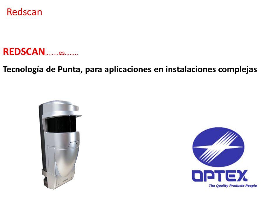 REDSCAN ……..es…….. Tecnología de Punta, para aplicaciones en instalaciones complejas Redscan