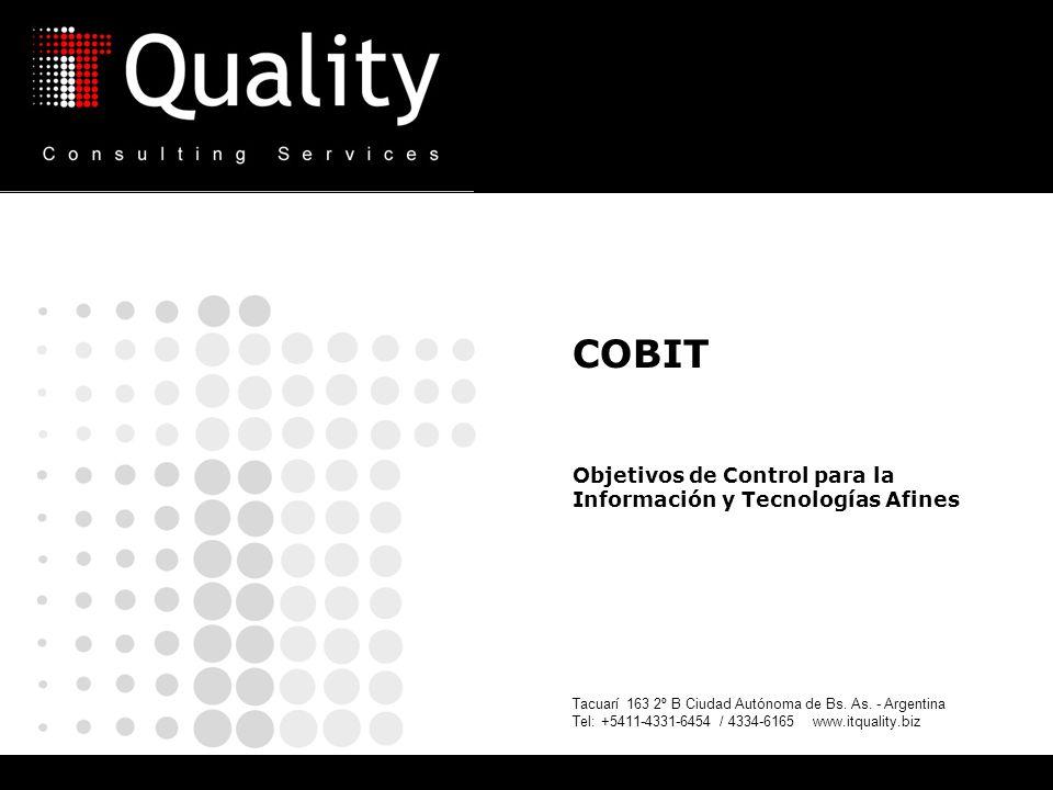 COBIT Objetivos de Control para la Información y Tecnologías Afines Tacuarí 163 2º B Ciudad Autónoma de Bs. As. - Argentina Tel: +5411-4331-6454 / 433