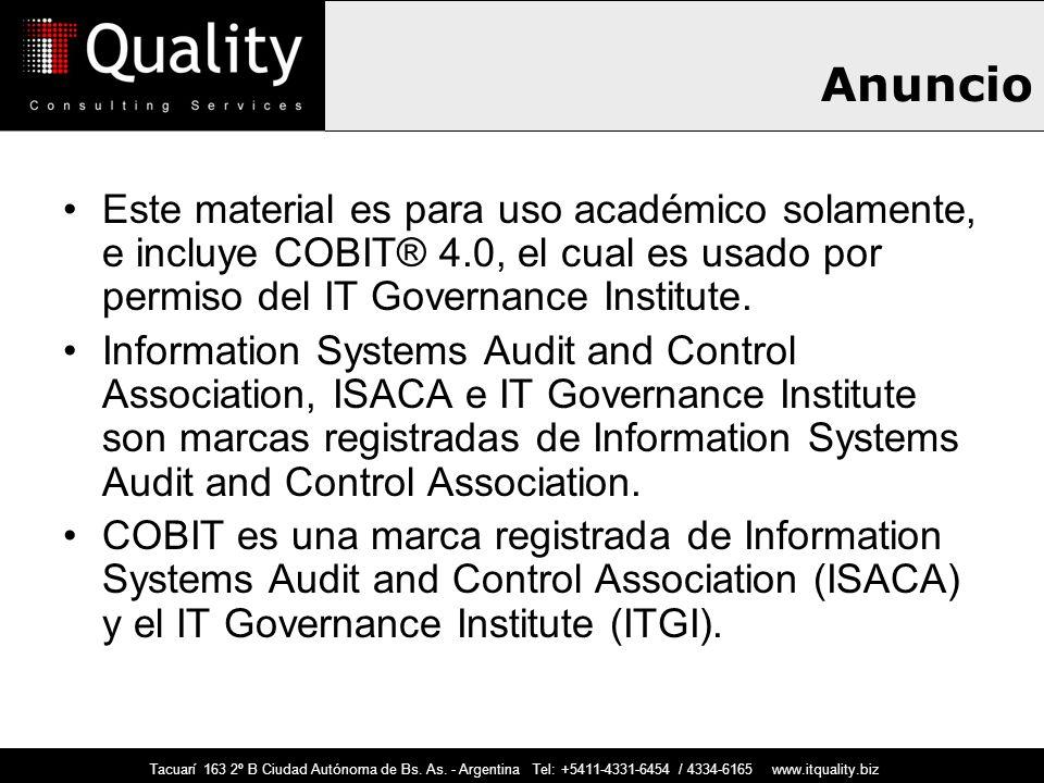 Anuncio Este material es para uso académico solamente, e incluye COBIT® 4.0, el cual es usado por permiso del IT Governance Institute. Information Sys