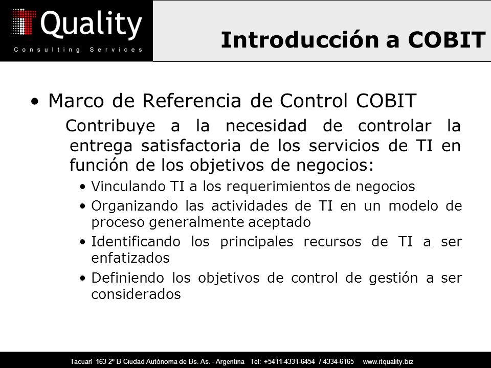 Introducción a COBIT Marco de Referencia de Control COBIT Contribuye a la necesidad de controlar la entrega satisfactoria de los servicios de TI en fu
