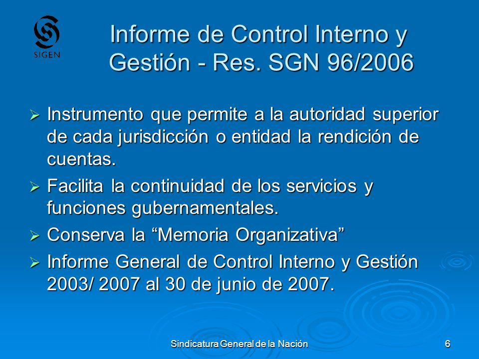 Sindicatura General de la Nación6 Informe de Control Interno y Gestión - Res. SGN 96/2006 Instrumento que permite a la autoridad superior de cada juri