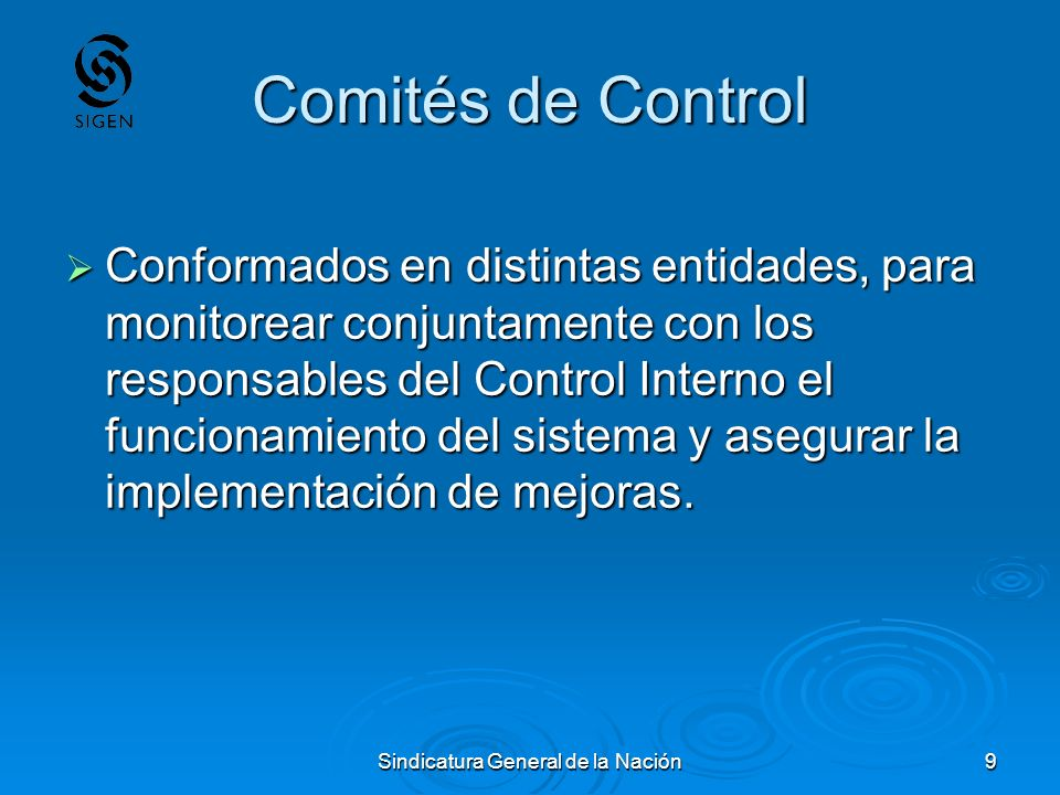 Sindicatura General de la Nación9 Comités de Control Conformados en distintas entidades, para monitorear conjuntamente con los responsables del Contro