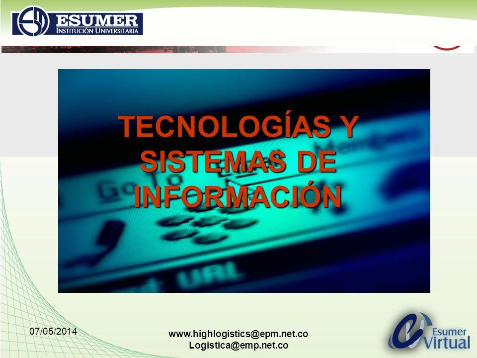 07/05/2014 www.highlogistics@epm.net.co Logistica@emp.net.co TECNOLOGÍAS Y SISTEMAS DE INFORMACIÓN