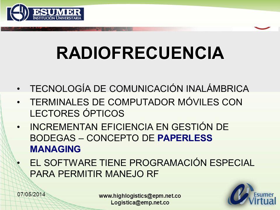 07/05/2014 www.highlogistics@epm.net.co Logistica@emp.net.co RADIOFRECUENCIA TECNOLOGÍA DE COMUNICACIÓN INALÁMBRICA TERMINALES DE COMPUTADOR MÓVILES C