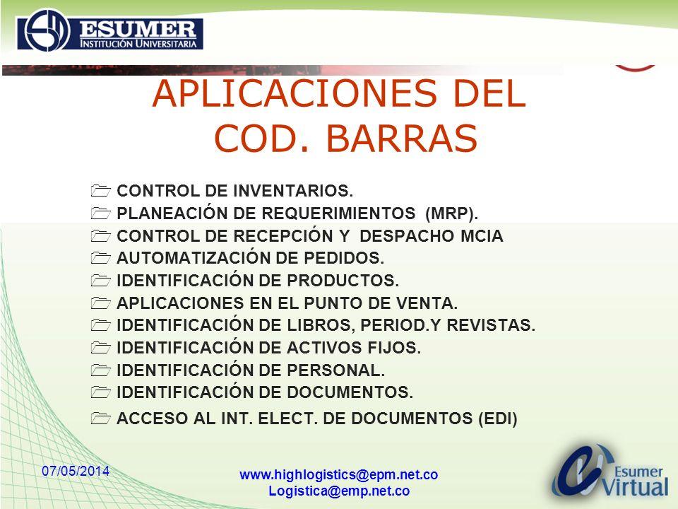07/05/2014 www.highlogistics@epm.net.co Logistica@emp.net.co APLICACIONES DEL COD. BARRAS 1CONTROL DE INVENTARIOS. 1PLANEACIÓN DE REQUERIMIENTOS (MRP)