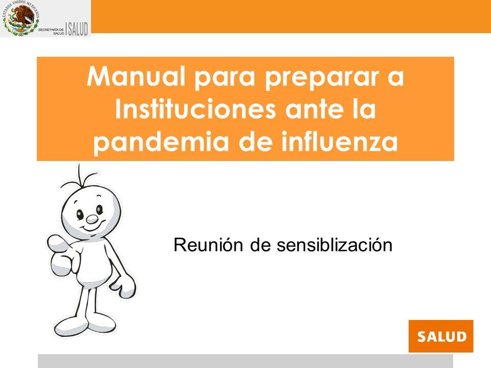 Manual para preparar a Instituciones ante la pandemia de influenza Reunión de sensiblización
