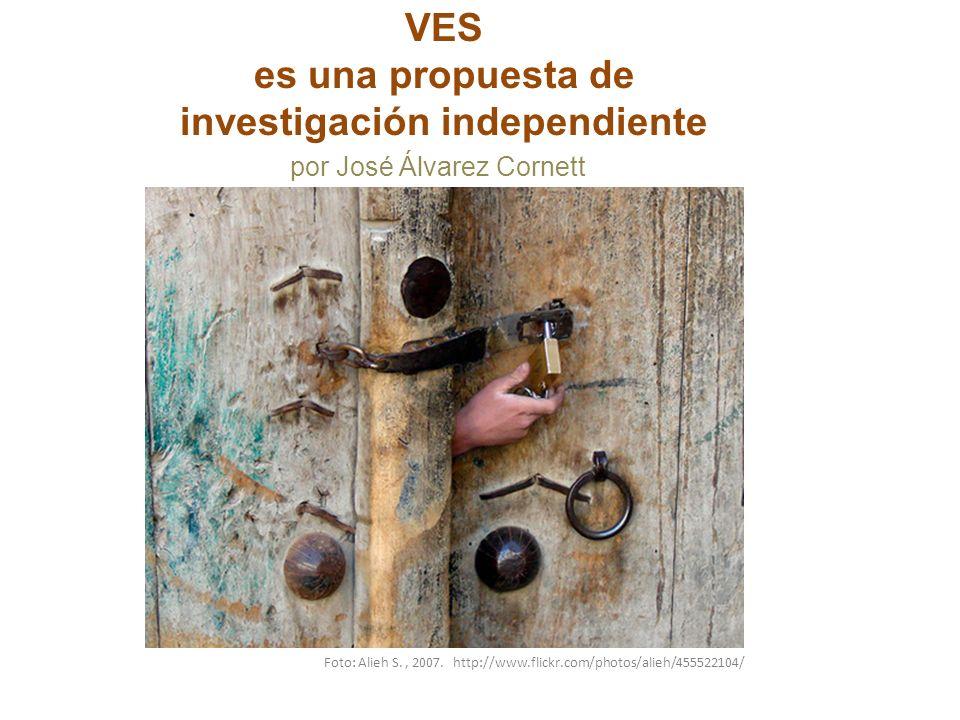 VES es una propuesta de investigación independiente Foto: Alieh S., 2007.