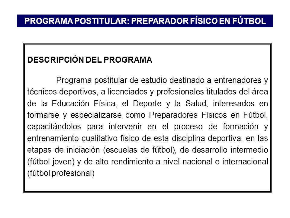 DESCRIPCIÓN DEL PROGRAMA Programa postitular de estudio destinado a entrenadores y técnicos deportivos, a licenciados y profesionales titulados del ár
