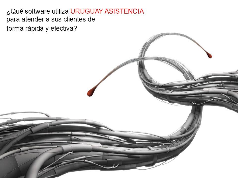 ¿Qué software utiliza URUGUAY ASISTENCIA para atender a sus clientes de forma rápida y efectiva?