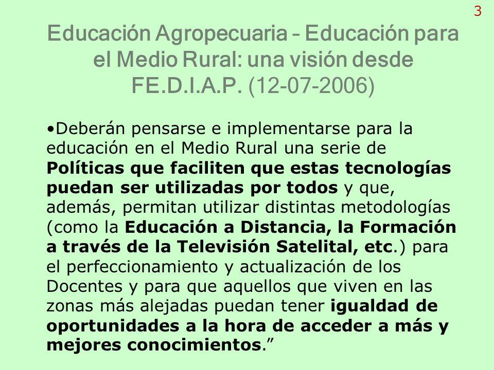 Deberán pensarse e implementarse para la educación en el Medio Rural una serie de Políticas que faciliten que estas tecnologías puedan ser utilizadas