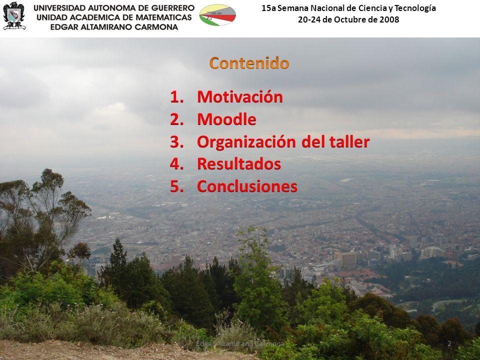 15a Semana Nacional de Ciencia y Tecnología 20-24 de Octubre de 2008 Edgar Altamirano Carmona2
