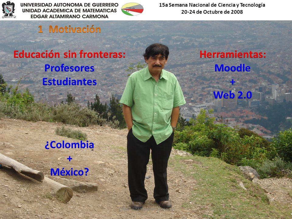15a Semana Nacional de Ciencia y Tecnología 20-24 de Octubre de 2008 Edgar Altamirano Carmona3