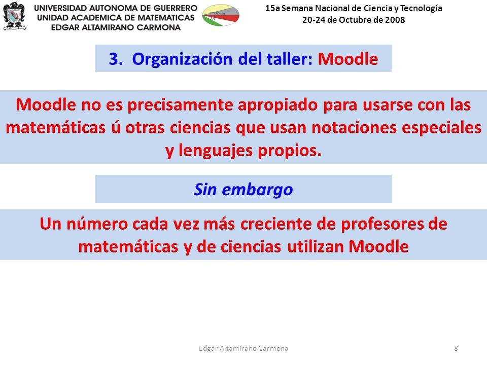15a Semana Nacional de Ciencia y Tecnología 20-24 de Octubre de 2008 Edgar Altamirano Carmona8