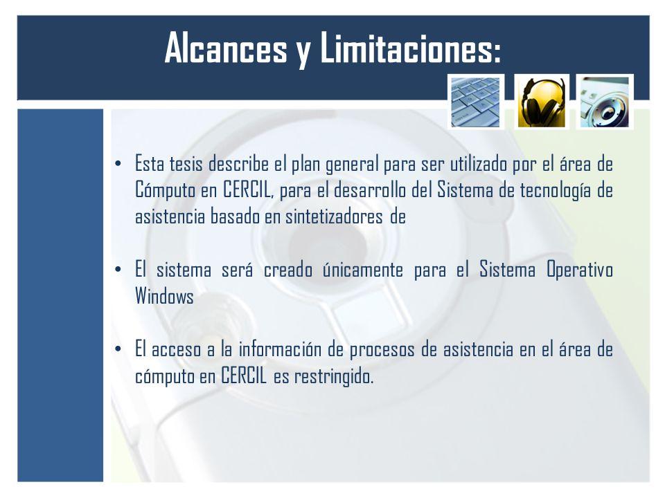 Alcances y Limitaciones: Esta tesis describe el plan general para ser utilizado por el área de Cómputo en CERCIL, para el desarrollo del Sistema de te
