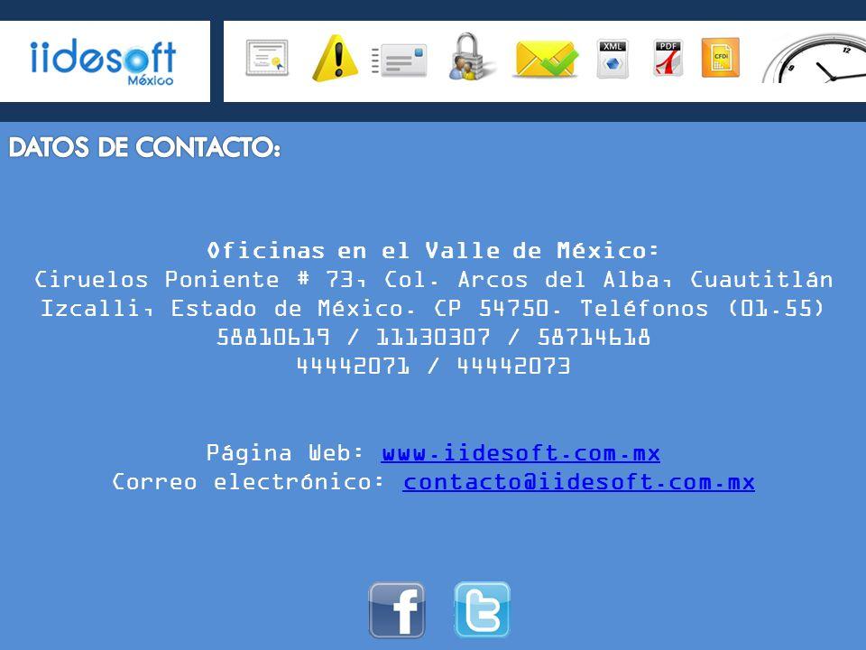Oficinas en el Valle de México: Ciruelos Poniente # 73, Col. Arcos del Alba, Cuautitlán Izcalli, Estado de México. CP 54750. Teléfonos (01.55) 5881061