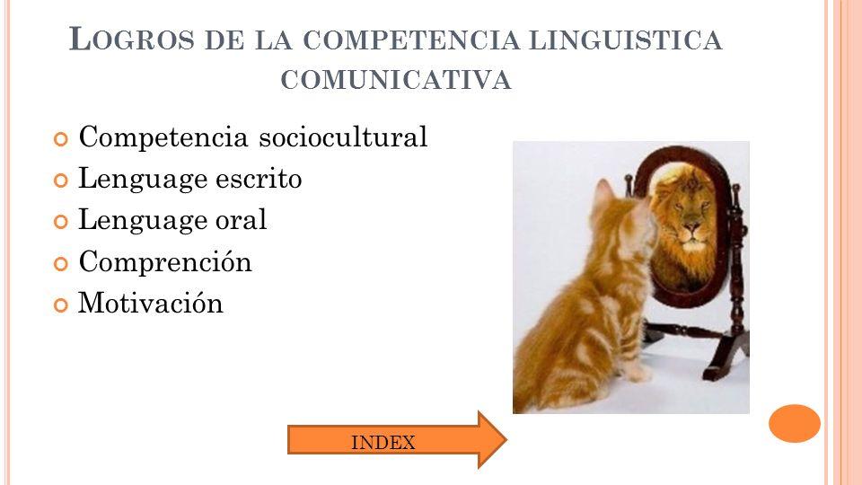 M ETODOLOGÍA DE LA ENSEÑANZA DE UNA SEGUNDA LENGUA El objetivo primordial es la adquisición de el segundo idioma desarrollando diferentes competencias haciendo que el estudiante se desenvuelva en una forma natural.
