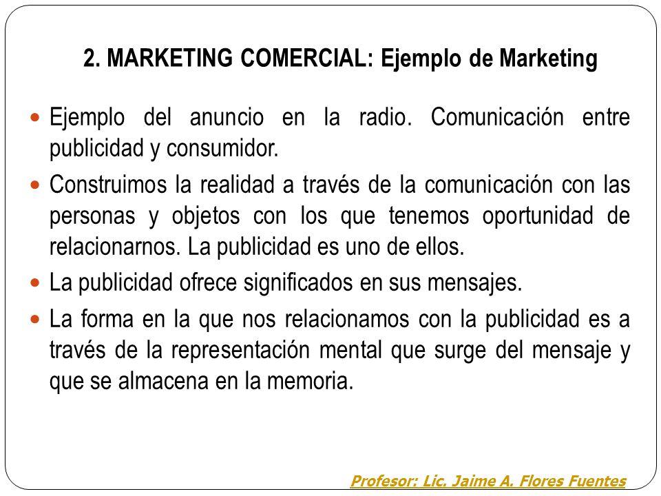 2. MARKETING COMERCIAL: Ley de Gestalt La aplicación de las leyes de la Gestalt a la publicidad hace posible que el consumidor perciba más fácilmente
