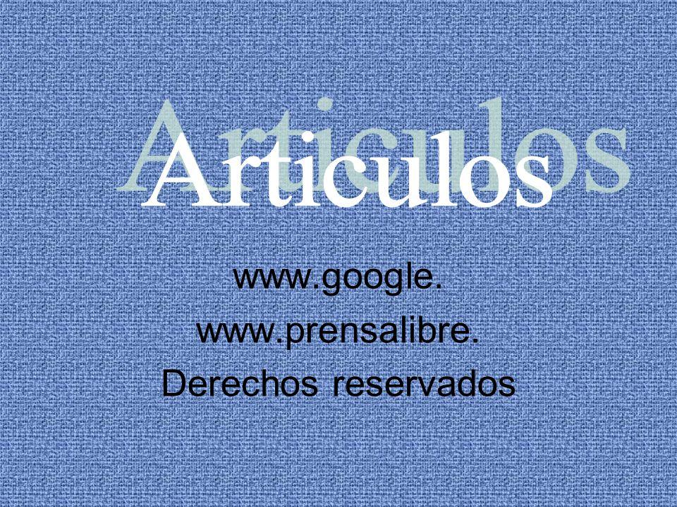 www.google. www.prensalibre. Derechos reservados