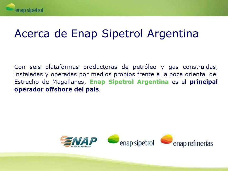 Enap Sipetrol Argentina Con seis plataformas productoras de petróleo y gas construidas, instaladas y operadas por medios propios frente a la boca orie