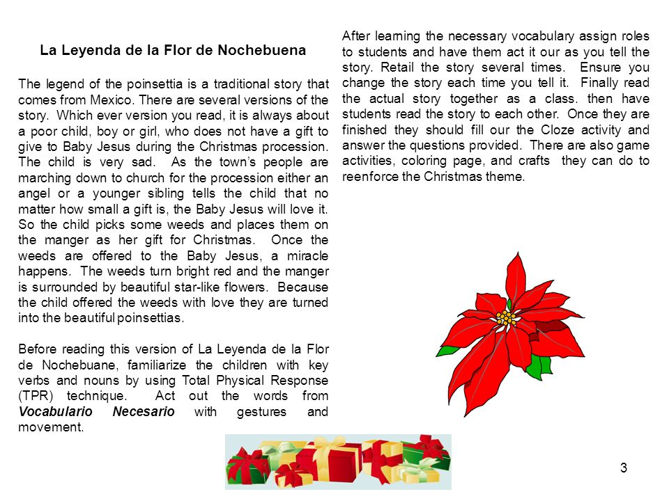 3 La Leyenda de la Flor de Nochebuena The legend of the poinsettia is a traditional story that comes from Mexico.