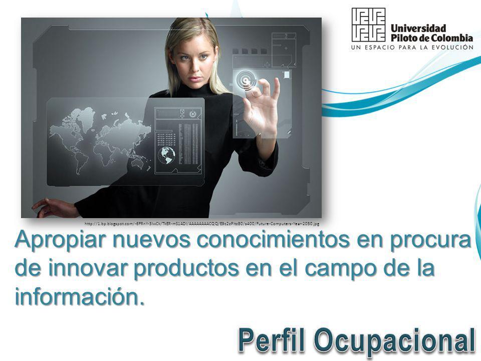 Apropiar nuevos conocimientos en procura de innovar productos en el campo de la información.