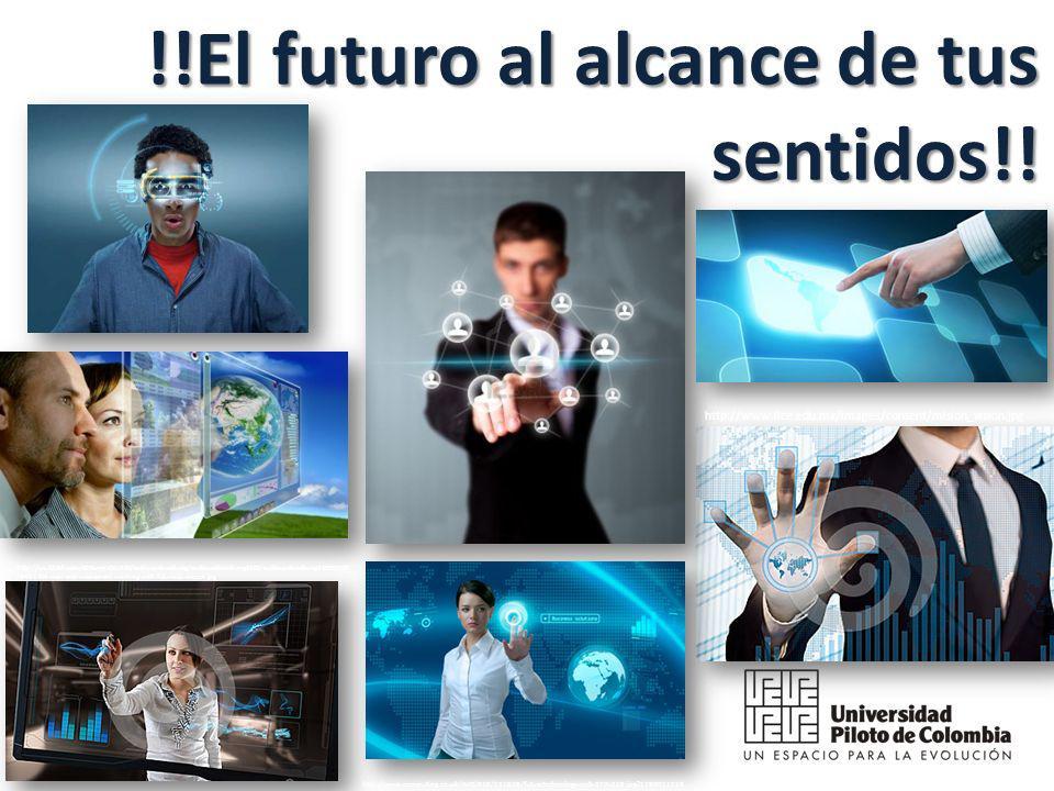 !!El futuro al alcance de tus sentidos!.