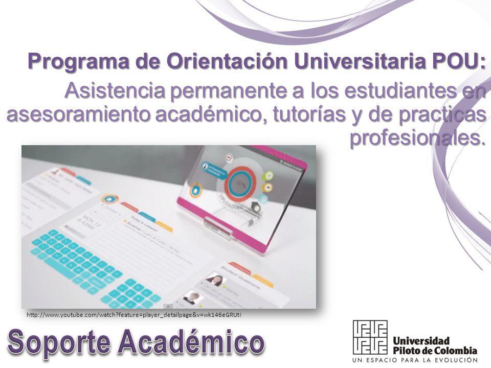 Programa de Orientación Universitaria POU: Asistencia permanente a los estudiantes en asesoramiento académico, tutorías y de practicas profesionales.